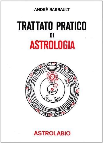 Trattato pratico di Astrologia.: Barbault,Andrè.