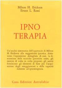 Ipnoterapia: Erickson, Milton H.;