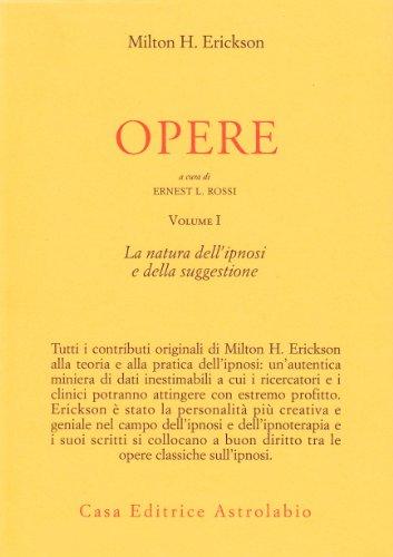 9788834007358: Opere. La natura dell'Ipnosi e della suggestione (Vol. 1)
