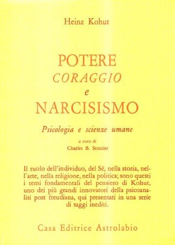 Potere, coraggio e narcisismo. Psicologia e scienze umane (9788834008690) by [???]