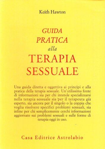 9788834008829: Guida pratica alla terapia sessuale