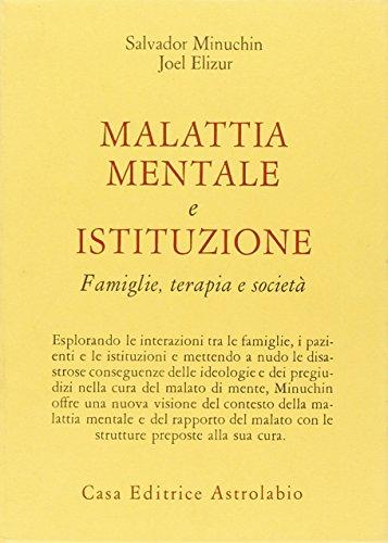 9788834010174: Malattia mentale e istituzione. Famiglie, terapia e società