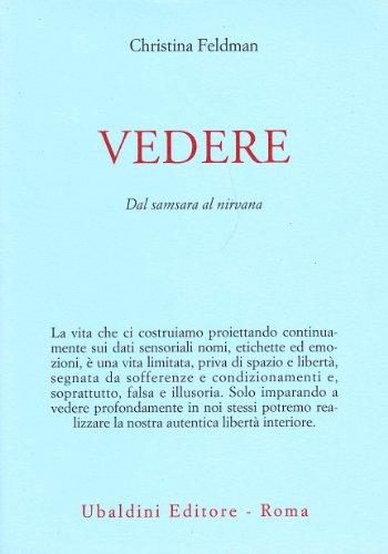 Vedere. Dal samsara al nirvana (8834010302) by Christina Feldman