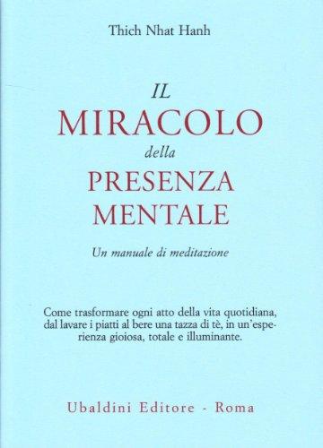 9788834010488: Il miracolo della presenza mentale. Un manuale di meditazione