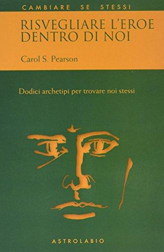 Risvegliare L'eroe Dentro di noi (8834010671) by Carol S Pearson