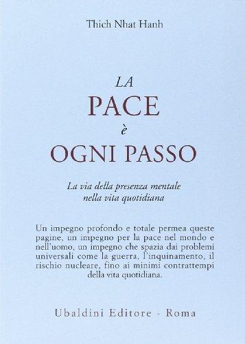 9788834010839: La pace è ogni passo. La via della presenza mentale nella vita quotidiana