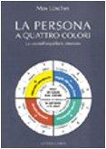 9788834010914: La persona a quattro colori. La via dell'equilibrio interiore