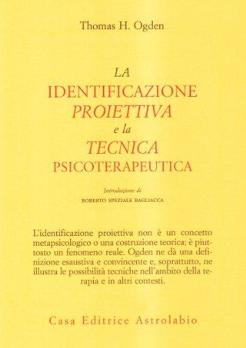 9788834011317: La identificazione proiettiva e la tecnica psicoterapeutica