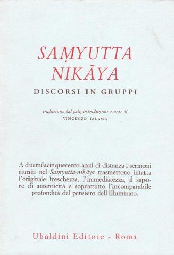 9788834012932: Samyutta Nikaya. Discorsi in gruppi (Civiltà dell'Oriente)