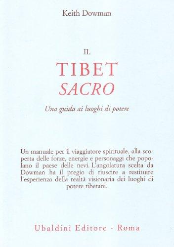 Il Tibet sacro. Una guida ai luoghi di potere (8834012941) by [???]