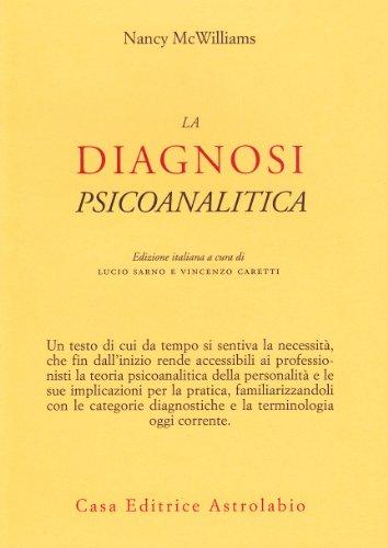 La diagnosi psicoanalitica. Struttura della personalitÃ: e processo clinico (883401295X) by [???]