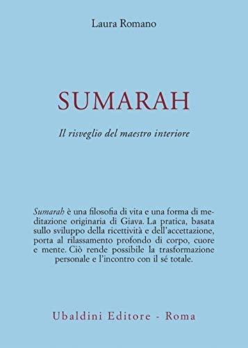 Sumarah. Il risveglio del maestro interiore.: Romano,Laura.