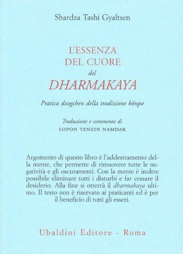 9788834014042: L'essenza del cuore del Dharmakaya. Pratica dzogchen della tradizione bönpo