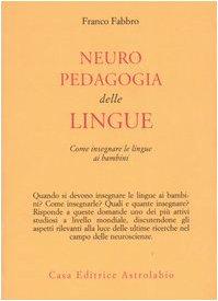 9788834014387: Neuropedagogia delle lingue. Come insegnare le lingue ai bambini