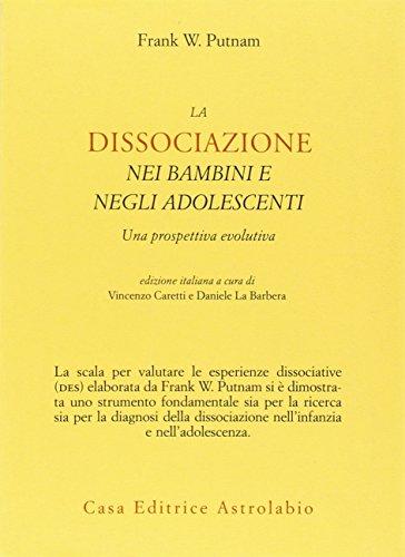 9788834014615: La dissociazione nei bambini e negli adolescenti. Una prospettiva evolutiva