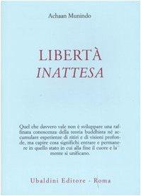 Libertà Inattesa - Achaan Munindo