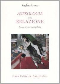9788834015438: Astrologia della relazione. Amore, sesso e compatibilità
