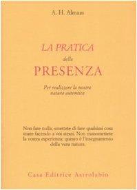 9788834015445: La pratica della presenza per realizzare la nostra natura autentica
