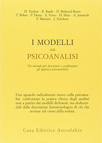 9788834015636: I modelli della psicoanalisi. Un metodo er descrivere e confrontare gli approcci psicoanalitici