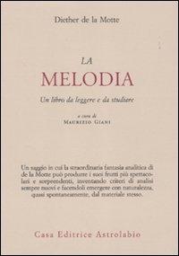 9788834015865: Melodia. Un libro da leggere e da studiare