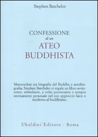 Confessione di un ateo buddhista (8834016033) by Stephen Batchelor