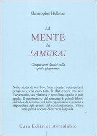 9788834016077: La mente del samurai. Cinque testi classici sulla spada giapponese