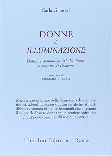 9788834016220: Donne di illuminazione. Dakini e demonesse, Madri divine e maestre di Dharma