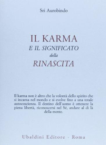 9788834016503: Il karma e il significato della rinascita