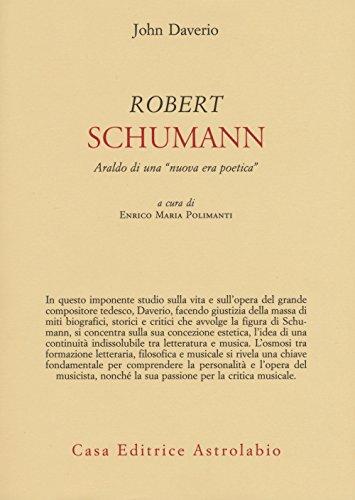 9788834016886: Robert Schumann. Araldo di una «nuova era poetica»