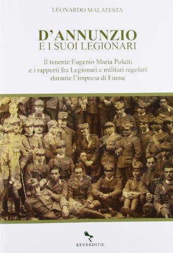 D'Annunzio e i suoi legionari. Il tenente: Leonardo Malatesta
