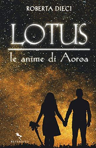 9788834200735: Le anime di Aoroa. Lotus