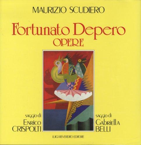 Fortunato Depero: Opere (Italian Edition) (883420185X) by Maurizio Scudiero