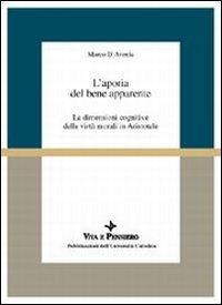 9788834300718: L'aporia del bene apparente: Le dimensioni cognitive delle virtu morali in Aristotele (Scienze filosofiche) (Italian Edition)