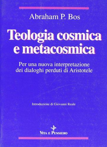 9788834302927: Teologia cosmica e metacosmica. Per una nuova interpretazione dei dialoghi perduti di Aristotele