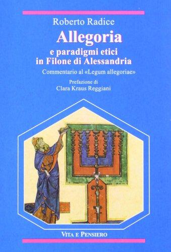 9788834305836: Allegoria: E paradigmi etici in Filone di Alessandria : commentario al