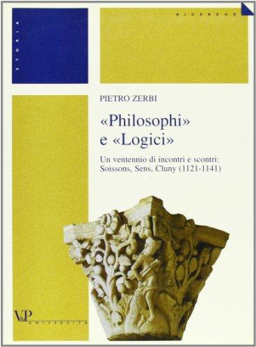 """""""Philosophi e """"logici"""". Un ventennio di incontri e scontri: Soissons, Sens, Cluny (..."""