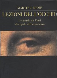 9788834309353: Lezioni dell'occhio. Leonardo da Vinci discepolo dell'esperienza