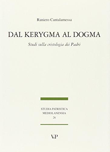 9788834313657: Dal Kerygma al dogma. Studi sulla cristologia dei Padri