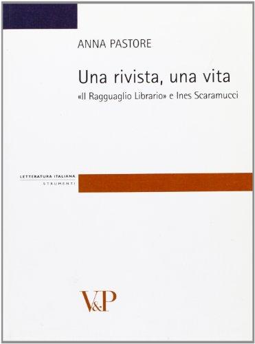 9788834313770: Una rivista una vita. �Il Ragguaglio Librario� e Ines Scaramucci (Strumenti/Lingua lett. it./Mat. didattici)