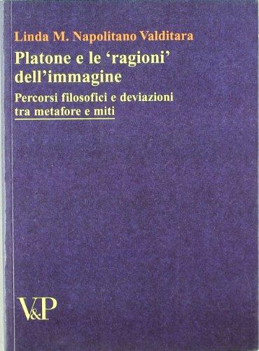 9788834313947: Platone e le «ragioni» dell'immagine. Percorsi filosofici e deviazioni tra metafore e miti
