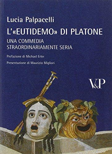 """""""L'""""Eutidemo"""" di Platone. Una commedia straordinariamente seria. """": ..."""