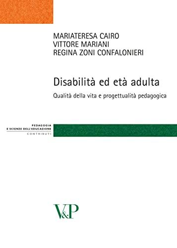 9788834319413: Disabilità ed età adulta. Qualità della vita e progettualità pedagogica