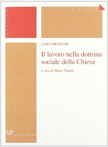 Il lavoro nella dottrina sociale della Chiesa: Luigi Mengoni