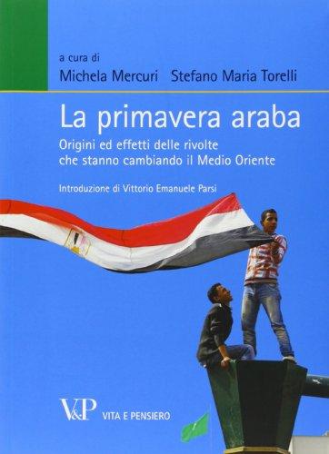 9788834322208: La primavera araba. Origini ed effetti delle rivolte che stanno cambiando il Medio Oriente (Relaz. internaz. scienza politica/ASERI)