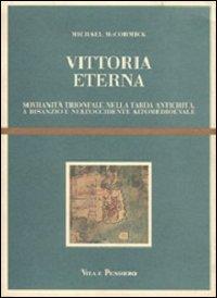 9788834325346: Vittoria eterna: Sovranita trionfale nella tarda antichita, a Bisanzio e nell'Occidente Altomedioevale (Cultura e storia) (Italian Edition)