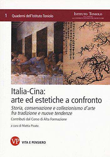 9788834328507: Italia-Cina: arte ed estetiche a confronto. Storia, conservazione e collezionismo d'arte fra tradizione e nuove tendenze. Contributi dal corso di alta formazione