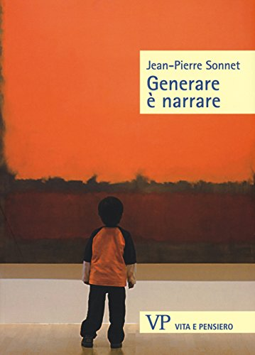 Generare è narrare: Jean-Pierre Sonnet