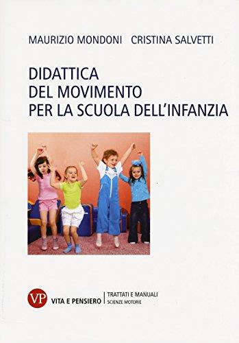 Didattica del movimento per la scuola dell'infanzia: Maurizio Mondoni; Cristina Salvetti