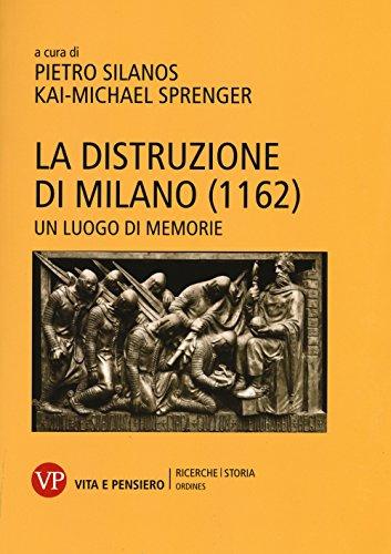 9788834330098: La distruzione di Milano (1162). Un luogo di memorie