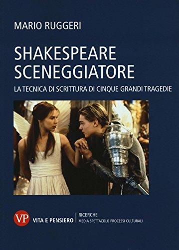 Shakespeare sceneggiatore. La tecnica di scrittura di: Mario Ruggeri
